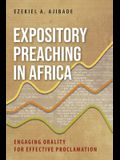 Expository Preaching in Africa: Engaging Orality for Effective Proclamation