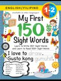 My First 150 Sight Words Workbook: (Ages 6-8) Bilingual (English / Filipino) (Ingles / Filipino): Learn to Write 150 and Read 500 Sight Words (Body, A