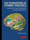 The Foundations of Ethnic Politics: Separatism of States and Nations in Eurasia and the World