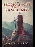 The Prodigal Son's Prayerful Ramblings