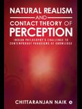 Natural Realism and Contact Theory of Perception: Indian Philosophy's Challenge to Contemporary Paradigms of Knowledge