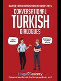 Conversational Turkish Dialogues: Over 100 Turkish Conversations and Short Stories