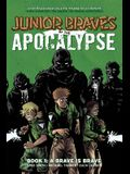 Junior Braves of the Apocalypse Vol. 1, 1: A Brave Is Brave