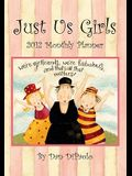 Just Us Girls: 2012 Monthly Pocket Planner