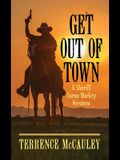 Get Out of Town: A Sheriff Aaron Mackey Western