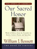 Our Sacred Honor: The Stories, Letters, Songs, Poems, Speeches, and