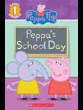 Peppa's School Day (Peppa Pig Reader)