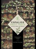 Espalier Fruit Trees for Wall, Hedge, and Pergola: Installation, Shaping, Care