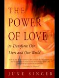 Power of Love: To Transform Our Lives and Our World