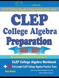 CLEP College Algebra Preparation 2020 - 2021: CLEP College Algebra Workbook + 2 Full-Length CLEP College Algebra Practice Tests