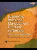 Leadership Roles and Management Functions in Nursing: Theory & Application