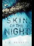Skin of the Night: Book One of The Night series