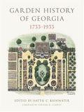 Garden History of Georgia, 1733-1933