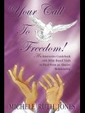 Your Call to Freedom!: An Interactive Guidebook with Bible-Based Tools to Heal from an Abusive Relationship