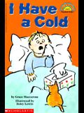 I Have a Cold (Hello Reader! Level 1)