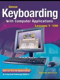Glencoe Keyboarding with Computer Applications, Lessons 1-150