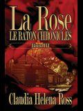 La Rose Book III: Le Baton Chronicles