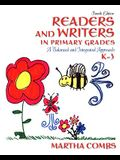 Readers and Writers in Primary Grades: A Balanced and Integrated Approach, K-3