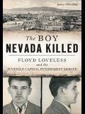 The Boy Nevada Killed: Floyd Loveless and the Juvenile Capital Punishment Debate