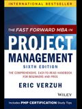 The Fast Forward MBA in Project Management: The Comprehensive, Easy-To-Read Handbook for Beginners and Pros