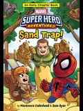 Marvel Super Hero Adventures Sand Trap!: An Early Chapter Book