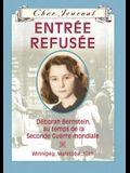 Cher Journal: Entr?e Refus?e: D?borah Bernstein, Au Temps de la Seconde Guerre Mondiale, Winnipeg, Manitoba, 1941