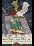 New Testament Rhetoric: An Introduction Guide to the Art of Persuasion in and of the New Testament