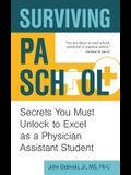 Surviving Pa School: Secrets You Must Unlock to Excel as a Physician Assistant Student