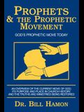 Prophets and the Prophetic Movement: God's Prophetic Move Today