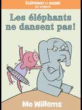 Éléphant Et Rosie: Les Éléphants Ne Dansent Pas