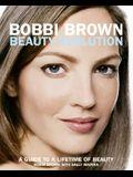 Bobbi Brown Beauty Evolution: A Guide to a Lifetime of Beauty