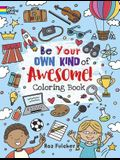 Be Your Own Kind of Awesome!: Coloring Book