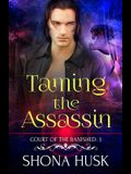 Taming the Assassin: Court of the Banished 3