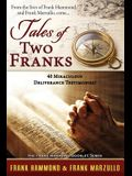 Tales of Two Franks - 40 Deliverance Testimonies: Learn Some of the Humorous, Strange, Exciting and Bizarre Things Experienced in the Ministries of He