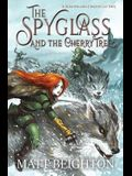 The Spyglass and the Cherry Tree