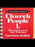 Church People: The Lutherans of Lake Wobegon (Prairie Home Companion (Audio))