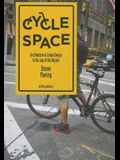 Cycle Space: Architecture and Urban Design in the Age of the Bicycle