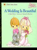 A Wedding Is Beautiful