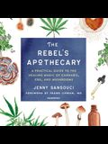 The Rebel's Apothecary Lib/E: A Practical Guide to the Healing Magic of Cannabis, Cbd, and Mushrooms