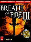 Breath of Fire III: Official Strategy Guide