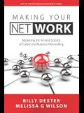 Making Your Net Work: The Art and Science of Career and Business Networking