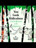 You Look Ridiculous, Said the Rhinoceros to the Hippopotamus (Houghton Mifflin sandpiper books)