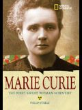 World History Biographies: Marie Curie: The Woman Who Changed the Course of Science
