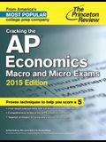 Cracking the AP Economics Macro & Micro Exams, 2015 Edition (College Test Preparation)