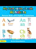 My First Haitian Creole Alphabets Picture Book with English Translations: Bilingual Early Learning & Easy Teaching Haitian Creole Books for Kids