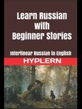 Learn Russian with Beginner Stories: Interlinear Russian to English