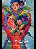 The Motherline: Every Woman's Journey to Find Her Female Roots