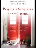 Praying the Scriptures for Your Teens: Opening the Door for God's Provision in Their Lives