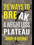 26 Ways to Break a Weight Loss Plateau