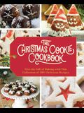 The Christmas Cookie Cookbook: Over 100 Recipes to Celebrate the Season